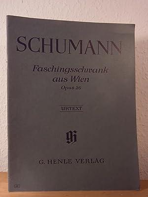 Robert Schumann. Faschingsschwank aus Wien. Opus 26: Schumann, Robert -