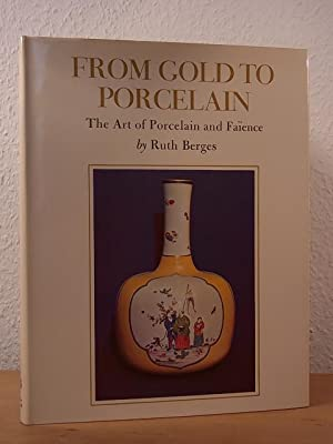 From Gold to Porcelain. The Art of Porcelain and Faïence