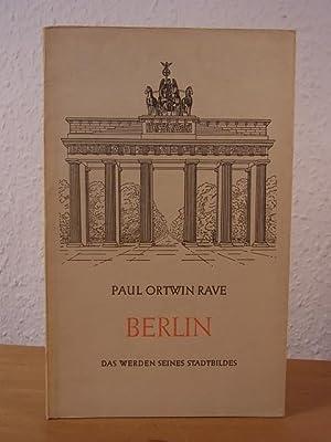 Berlin. Das Werden seines Stadtbildes: Rave, Paul Ortwin: