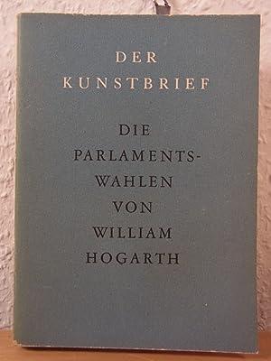Die Parlamentswahlen von William Hogarth. Der Kunstbrief: Rave, Paul Ortwin: