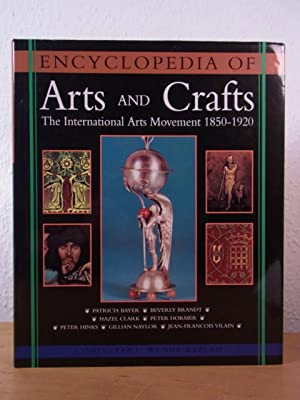 The Encyclopedia of Arts and Crafts. The International Arts Movement 1850 - 1920