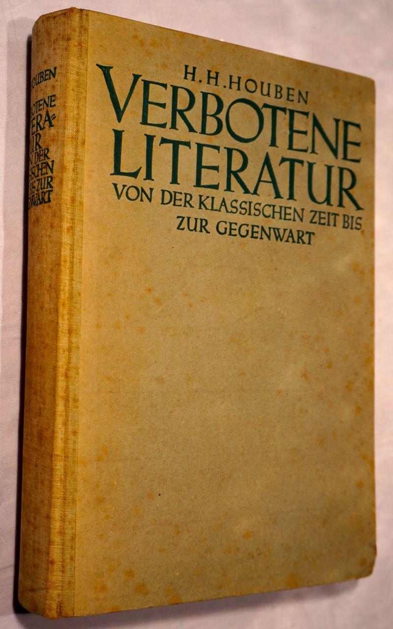 Verbotene Literatur von der Klassischen Zeit bis: Houben,Heinrich Hubert
