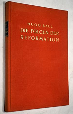 Die Folgen der Reformation.: Ball,Hugo