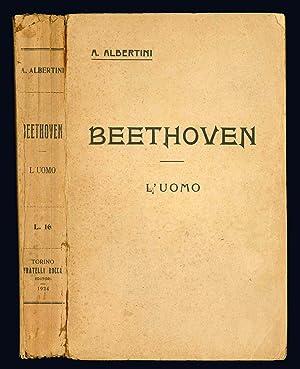 Beethoven. L'uomo. (Con 15 tavole fuori testo).: Albertini Alberto