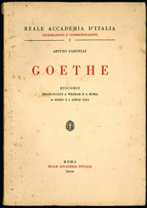 Goethe. Discorsi pronunciati a Weimar e a: FARINELLI, Arturo