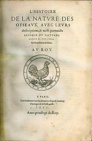 L'histoire de la nature des oyseaux, avec: Belon Pierre