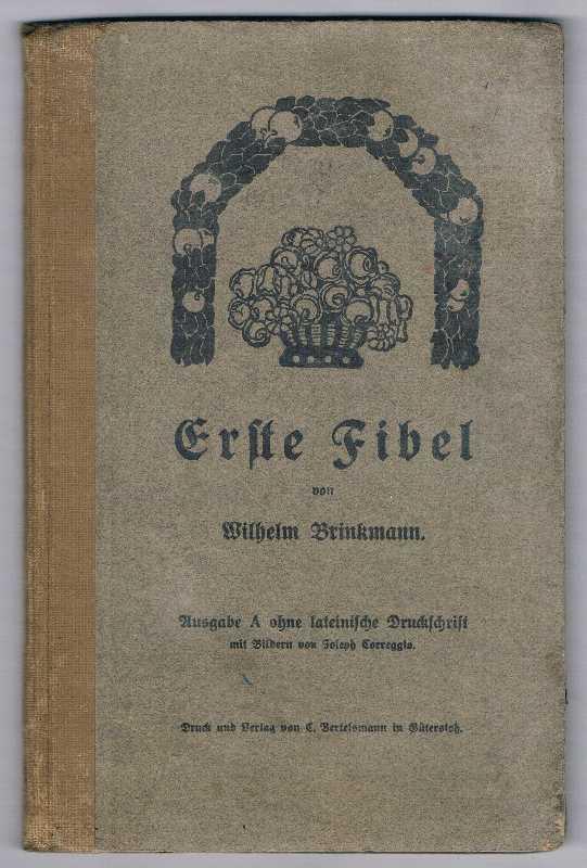 Erste Fibel. Nach den Grundsätzen der Lautlehre: Brinkmann, Wilhelm