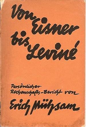 Von Eisner bis Leviné. Die Entstehung der: Mühsam, Erich