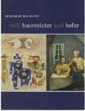 Willi Baumeister Karl Hofer, Begegnung der Bilder: Schmidt, Hans-Werner [Hrsg.]