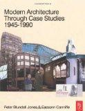 Modern Architecture Through Case Studies 1945 to: Blundell Jones, Peter