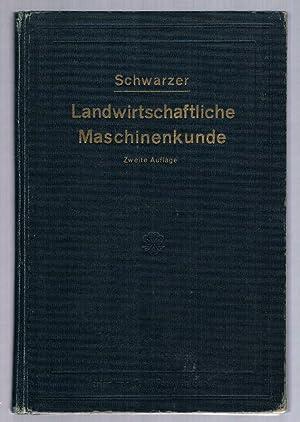 Landwirtschaftliche Maschinenkunde. Mit 275 Textabbildungen.: Schwarzer, H.