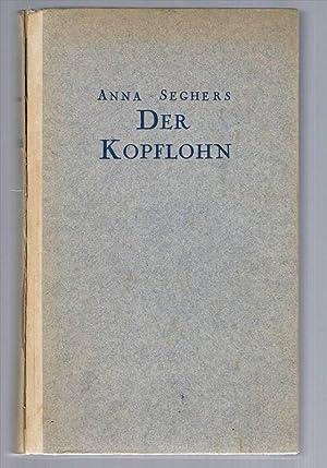 Der Kopflohn. Roman aus einem deutschen Dorf: Seghers, Anna