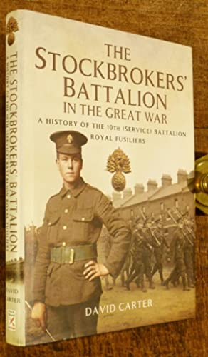 The Stockbrokers' Battalion in the Great War: Carter, David
