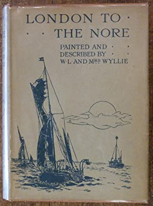 London to the Nore: Wyllie, W.L. And