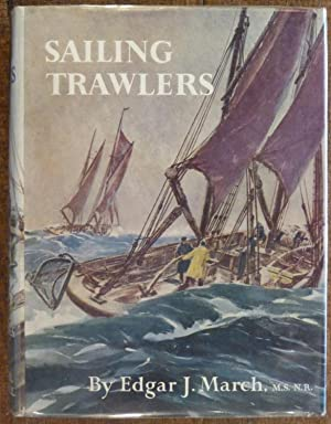 Sailing Trawlers The Story of Deep-Sea Fishing: March, Edward J.