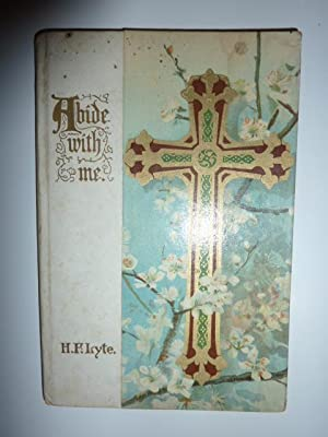 Abide With Me: H. F. Lyte