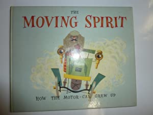 The Moving Spirit How The Motor Car Grew Up