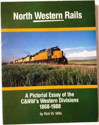 North Western rails: A pictorial essay of