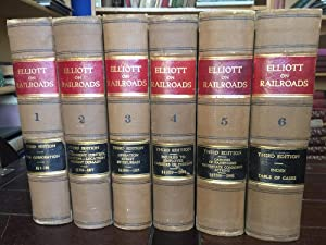 A treatise on the law of railroads; (Elliott on Railroads) 3rd edition (6 volumes) [Hardcover] [J...