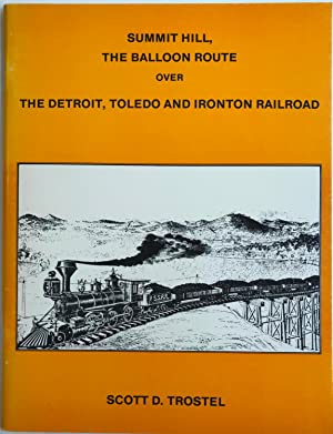 Summit Hill, The Balloon Route over The: Trostel, Scott D.