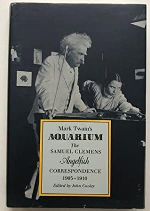 Mark Twain's Aquarium, The Samuel Clemens, Angelfish Correspondence 1905-1910