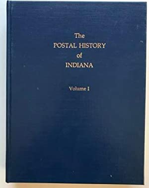 The Postal History of Indiana: 2 Volume Set; Signed [Hardcover]