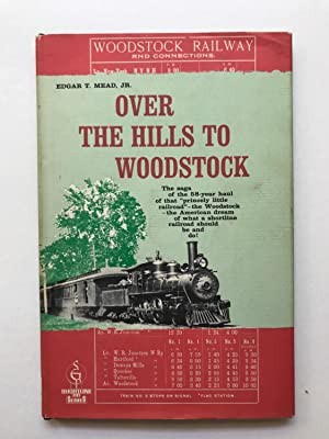 Over the Hills to Woodstock; The Saga of the Woodstock Railroad