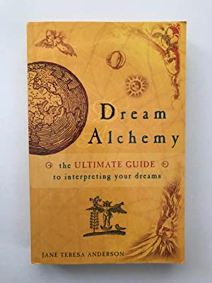 Dream Alchemy: The Ultimate Guide to Interpreting Your Dreams, Signed