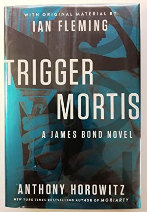 Trigger Mortis: A James Bond Novel - SIGNED