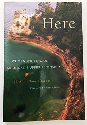 Here: Women Writing on Michigan's Upper Peninsula (Signed)