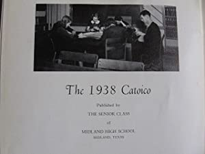 The Catoico 1938 Yearbook, Midland High School, Midland, Texas: Edited by Mary Merle Howard