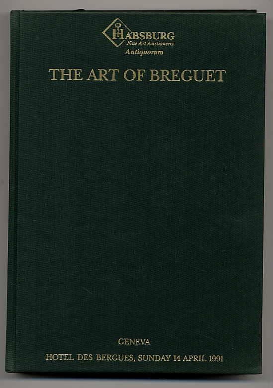 The art of Breguet. An important collection of 204 watches, clocks and wristwatches. The property of various owners to be offered for Sale by Auction Ca. 27,5 x 19,5 cm. 479 S., (3) Seiten. Mit zahlreichen farbigen Abbildungen. Orig.-Leinenband mit Schutzumschlag. Aufwändiger Auktionskatalog. Text i