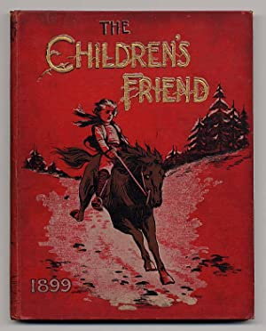 The children's friend. A monthly magazine for boys and girls.