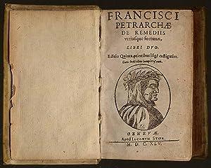 Francisci Petrarchae de remediis utriusque fortunae, libri: Petrarca -