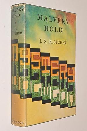 Malvery Hold: J S Fletcher