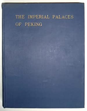 The imperial palaces of Peking, volume 1,: SIREN (Osvald),