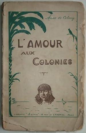 L'amour aux colonies,: COLNEY (Anne de),