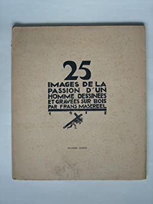 25 images de la passion d'un homme,: MASEREEL (Frans),