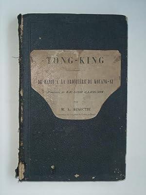 Tong-King, de Hanoi à la frontière du: AUMOITTE (M.A.) et