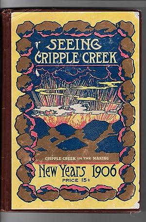 SEEING CRIPPLE CREEK, COLORADO, NEW YEARS 1906: Kavanagh, W. F.; Knowlton, P. H.
