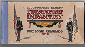 ILLUSTRATED REVIEW: TWENTY-FIRST INFANTRY, UNITED STATES ARMY, FORT LOGAN, COLORADO: Martin B. ...