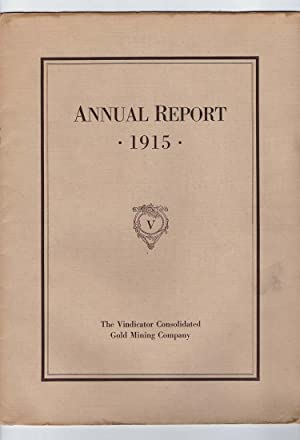 THE VINDICATOR CONSOLIDATED GOLD MINING COMPANY, 1915: Adolph J. Zang, President of Company