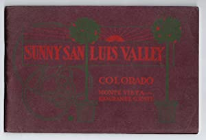 THE SUNNY SAN LUIS VALLEY: The Health, Pleasure and Money-Making Section of Colorado, 1905: None