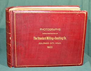 PHOTOGRAPHS during construction of THE STANDARD MILLING & SMELTING COMPANY, COLORADO CITY, ...