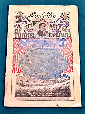 OFFICIAL SOUVENIR OF THE GUNNISON TUNNEL OPENING, Montrose (Colorado), September 23, 1909: The ...