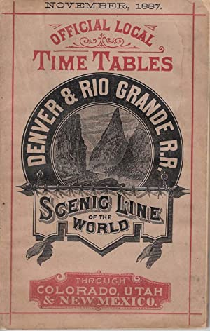 OFFICIAL LOCAL TIME TABLES: DENVER & RIO GRANDE RAILROAD, Scenic Line of the World, November ...