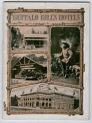 BUFFALO BILL'S HOTELS In the Rockies: Paul C. Blum, Manager, Irma Hotel; Louis E. Cooke, ...