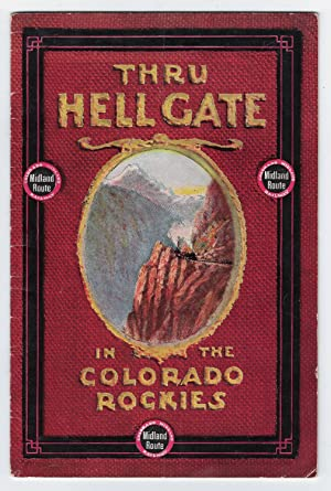 THRU HELL GATE IN THE COLORADO ROCKIES, Colorado Midland Railway: C. H. Speers, General Passenger ...