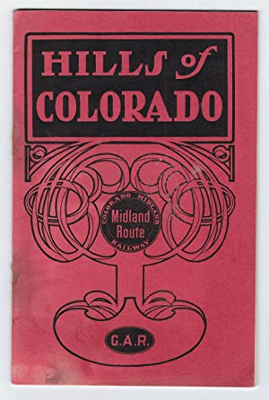 HILLS OF COLORADO: A Story Told in Pen and Picture for 1905 Convention Visitors: C. H. Speers