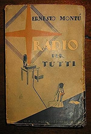 Radio per tutti. Elementi di radiotelefonia accessibili: Montù Ernesto